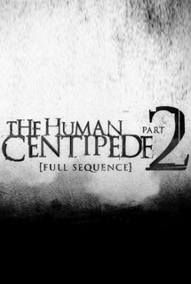 HUMAN CENTIPEDE 2 Review     An Unrelenting  Ugly Waste of Time Human Centipede Movie Poster